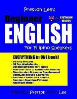 Preston Lee's Beginner English For Filipino Speakers (Australian) - Preston Lee's English for Filipino Speakers (Australian Version) (Paperback)