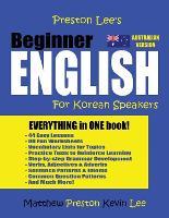 Preston Lee's Beginner English For Korean Speakers (Australian) - Preston Lee's English for Korean Speakers (Australian Version) (Paperback)