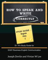How to Speak and Write Correctly: Study Guide (English Only) (Paperback)