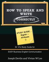 How to Speak and Write Correctly: Study Guide (English + Afrikaans) (Paperback)
