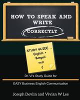 How to Speak and Write Correctly: Study Guide (English + Bengali) (Paperback)