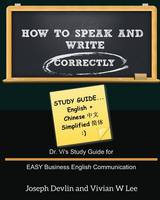 How to Speak and Write Correctly: Study Guide (English + Chinese Simplified) (Paperback)