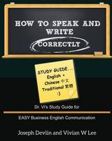 How to Speak and Write Correctly: Study Guide (English + Chinese Traditional) (Paperback)