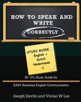 How to Speak and Write Correctly: Study Guide (English + Dutch) (Paperback)