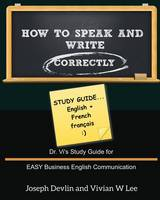 How to Speak and Write Correctly: Study Guide (English + French) (Paperback)