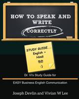 How to Speak and Write Correctly: Study Guide (English + Hindi) (Paperback)