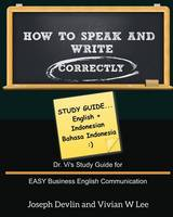 How to Speak and Write Correctly: Study Guide (English + Indonesian) (Paperback)