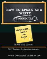 How to Speak and Write Correctly: Study Guide (English + Irish) (Paperback)