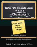 How to Speak and Write Correctly: Study Guide (English + Portuguese) (Paperback)