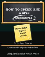How to Speak and Write Correctly: Study Guide (English + Russian) (Paperback)