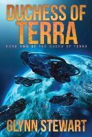 Duchess of Terra: Book Two in the Duchy of Terra - Duchy of Terra 2 (Paperback)