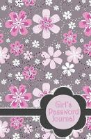 Girls Password Journal: Combination Internet Address Book and Password Log with Pages to Record Internet and Computer Records (Paperback)