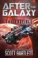 The Crucible - After the Galaxy 3 (Paperback)