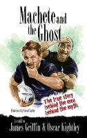 Machete and the Ghost: The true story behind the men behind the myth (Paperback)