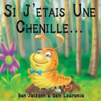 Si J?etais Une Chenille? (Paperback)