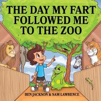 The Day My Fart Followed Me To The Zoo - My Little Fart 6 (Paperback)