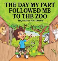 The Day My Fart Followed Me To The Zoo - My Little Fart 6 (Hardback)