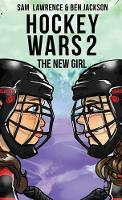 Hockey Wars 2: The New Girl - Hockey Wars 2 (Hardback)