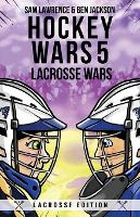 Hockey Wars 5: Lacrosse Wars - Hockey Wars 5 (Paperback)