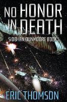 No Honor in Death - Siobhan Dunmoore 1 (Paperback)