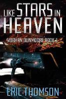 Like Stars in Heaven - Siobhan Dunmoore 3 (Paperback)
