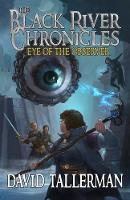 The Black River Chronicles: Eye of the Observer - Black River Academy 3 (Paperback)