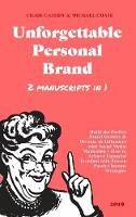 Unforgettable Personal Brand: (2 Books in 1) Build the Perfect Brand Identity & Become an Influencer with Social Media Marketing + How to Achieve Financial Freedom with Proven Passive Income Strategies (Hardback)