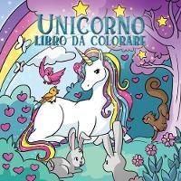 Unicorno libro da colorare: Per bambini dai 4 agli 8 anni - Album Da Colorare Per Bambini 4 (Paperback)