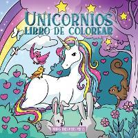 Unicornios libro de colorear: Para ninos de 4 a 8 anos - Cuadernos Para Colorear Ninos 4 (Paperback)