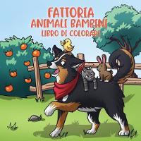 Fattoria animali bambini libro di colorare: Per bambini dai 4 agli 8 anni - Album Da Colorare Per Bambini 5 (Paperback)