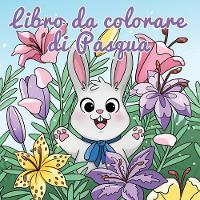 Libro da colorare di Pasqua: Cestino di Pasqua e libri per bambini dai 4 agli 8 anni - Album Da Colorare Per Bambini 7 (Paperback)