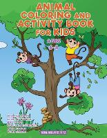 Animal Coloring and Activity Book for Kids Ages 6-8: Animal Coloring Book, Dot to Dot, Maze Book, Kid Games, and Kids Activities - Fun Activities for Kids 4 (Paperback)