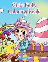 Chibi Girls Coloring Book: Anime Coloring For Kids Ages 6-8, 9-12 - Coloring Books for Kids 9 (Paperback)