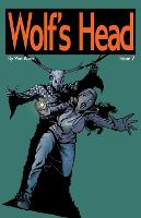 Wolf's Head - An Original Graphic Novel Series: Issue 7 - Wolf's Head 7 (Paperback)