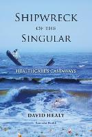 Shipwreck of the Singular: Healthcare's Castaways (Paperback)