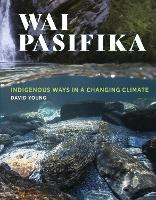 Wai Pasifika: Indigenous ways in a changing climate (Paperback)