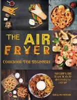 The Air Fryer Cookbook For Beginners