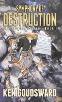 Symphony of Destruction - The Spindown Saga 1 (Paperback)