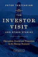 The Investor Visit and Other Stories: Disruption, Denial and Transition in the Energy Business (Paperback)