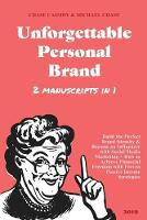 Unforgettable Personal Brand: (2 Books in 1) Build the Perfect Brand Identity & Become an Influencer with Social Media Marketing + How to Achieve Financial Freedom with Proven Passive Income Strategies (Paperback)