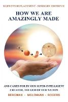 How We Are Amazingly Made: And Cared for by Our Super-Intelligent Creator, the God of Our Nation. (Summary II) (Paperback)