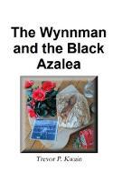 The Wynnman and the Black Azalea - The Wynnman 1 (Paperback)