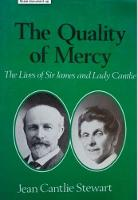 The Quality of Mercy: The Lives of Sir James and Lady Cantlie (Paperback)