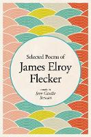 Selected Poems of James Elroy Flecker (Paperback)