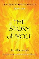 The Story of 'You' - Life Beyond Personality 1 (Paperback)