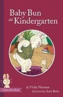Baby Bun at Kindergarten - Baby Bun Series 2 (Hardback)