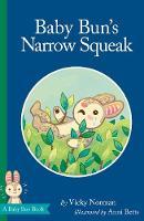 Baby Bun's Narrow Squeak - Baby Bun (Hardback)