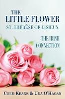 The Little Flower - St Therese of Lisieux