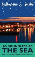 As Boundless as the Sea: Book Three of the Coming Back to Cornwall series - Coming Back to Cornwall 3 (Paperback)