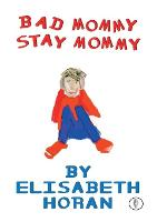 Bad Mommy/Stay Mommy